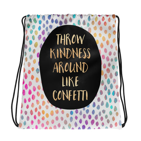 Throw Kindness Around Like Confetti - Drawstring Bag