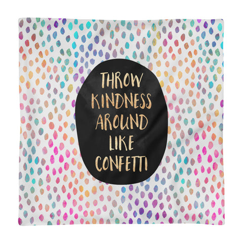 Throw Kindness Around Like Confetti - Square Pillow Case