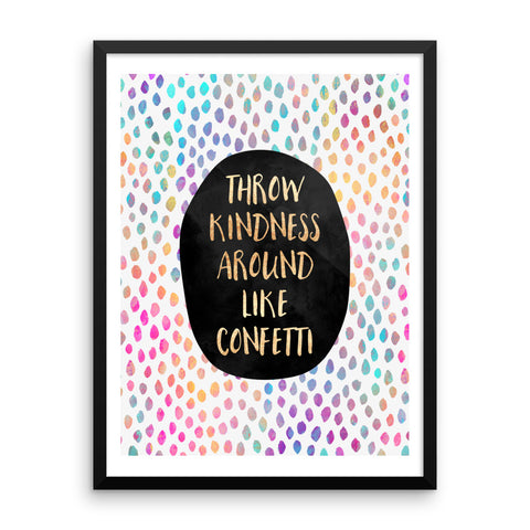 Throw Kindness Around Like Confetti - Framed poster