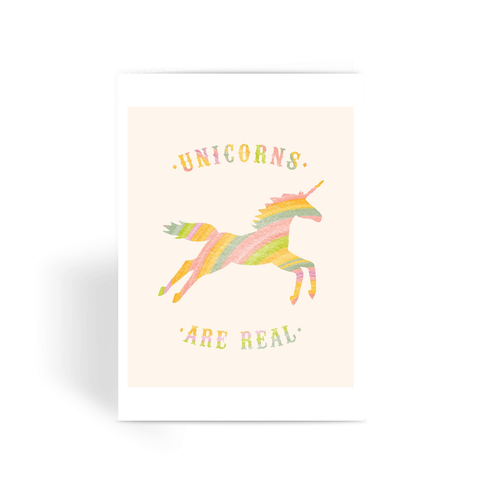 Unicorns are Real - Greeting Card