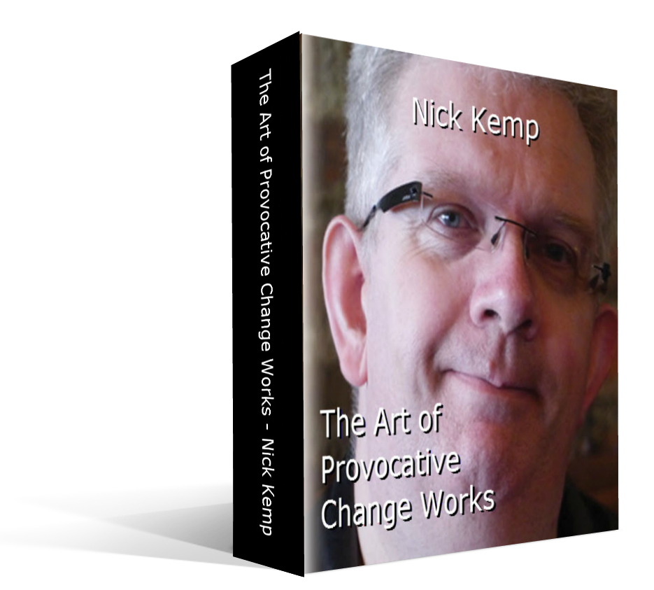 The Art of Provocative Change Works By Nick Kemp