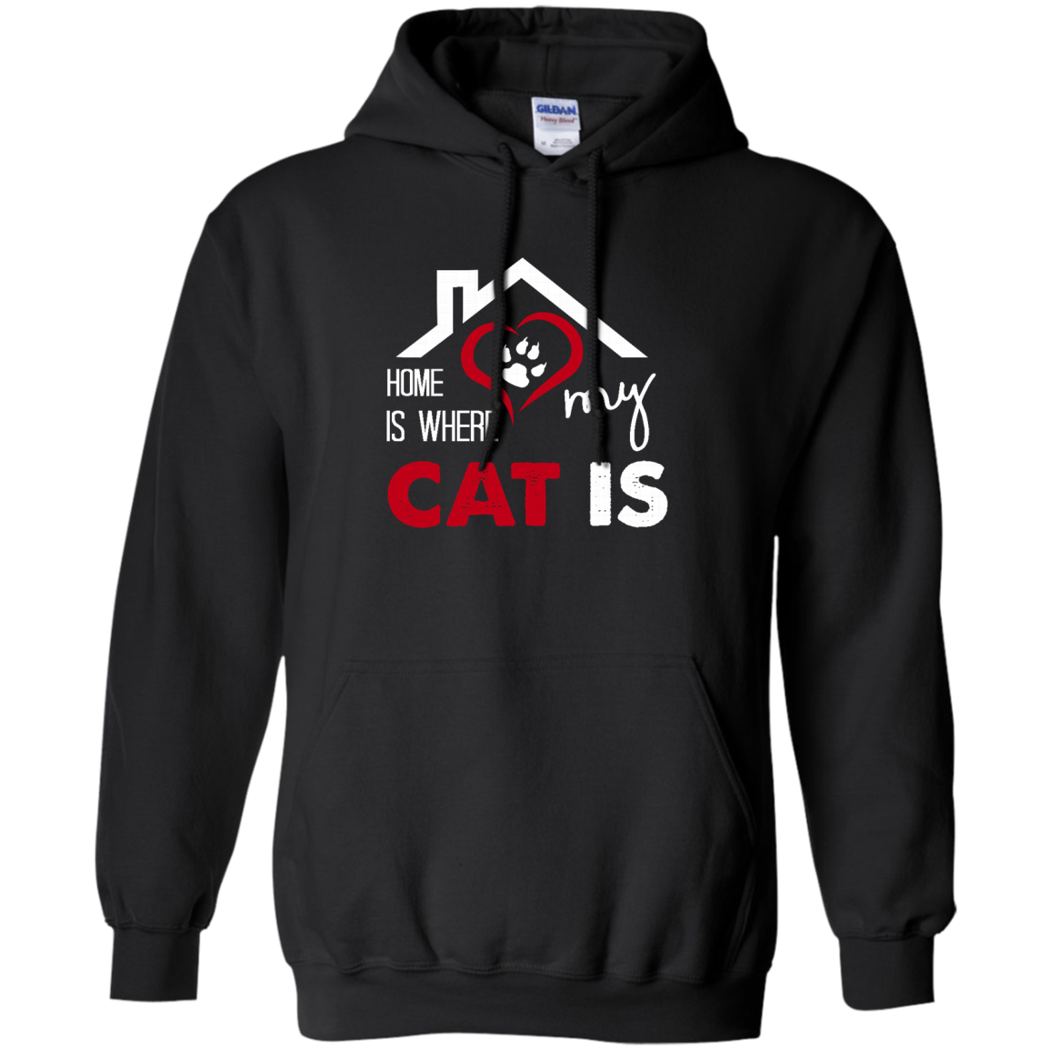 Cat Hoodie Home is Where My Cat Is like as a gift for who loves Cat  yourself  friends on birthday  christmas or Occasions
