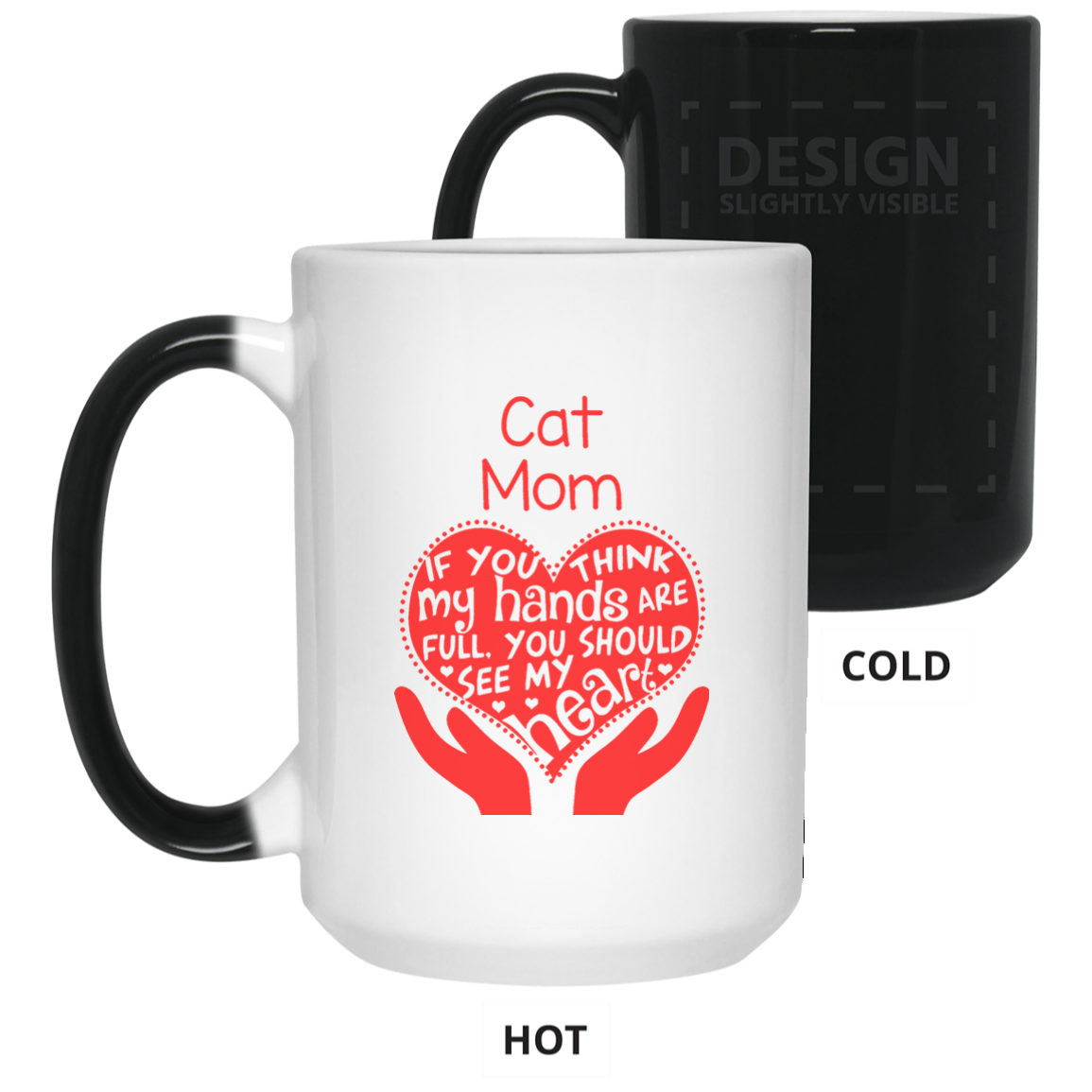 Cat Mom   Mothers Day   Full Heart Color Changing Mug 15oz