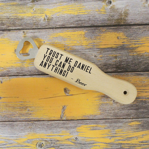 Personalised Trust Me Wooden Bottle Opener