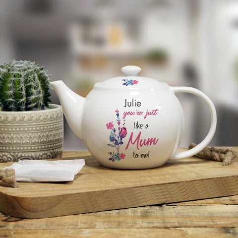 Personalised You're Just Like A Mum To Me Teapot