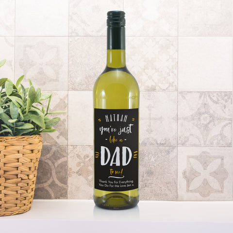 Personalised  Just Like A Dad To Me White Wine