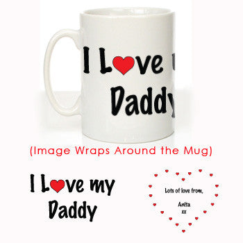 I Love My Daddy Message Mug - Shane Todd Gifts UK