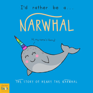 Story Time Books  I'd Rather Be A Narwhal Personalised Storybook