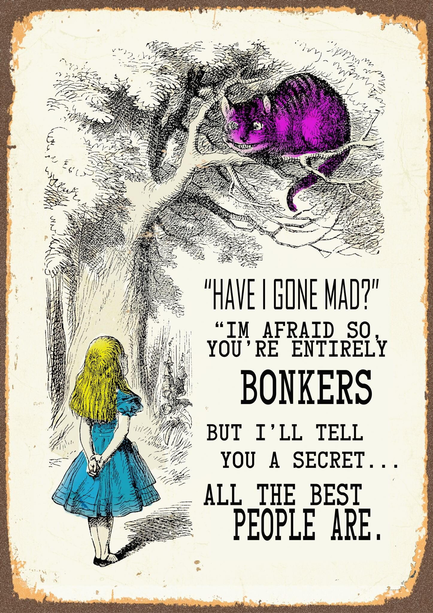 Vintage Metal Sign - Alice In Wonderland - Have I Gone Mad, Signage by Low Cost Gifts