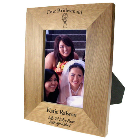 Portrait Wooden Oak 4x6 Frame: Our Bridesmaid