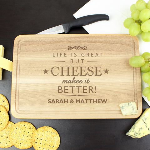 Buy Personalised Cheese Makes Life Better... Slate Cheeseboard