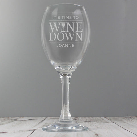 Personalised 'It's Time to Wine Down' Wine Glass | ShaneToddGifts.co.uk