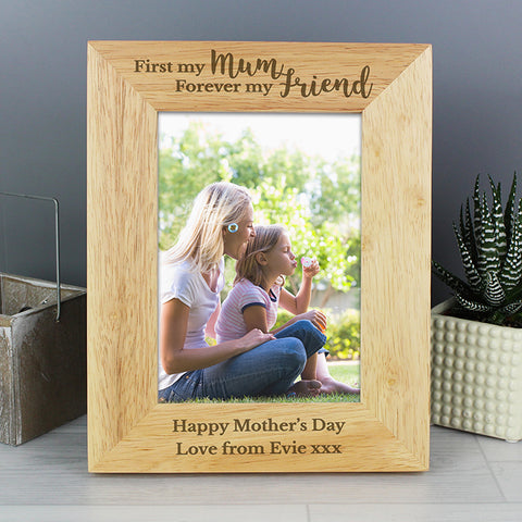 Buy Personalised First My Mum Forever My Friend 5x7 Wooden Photo Frame
