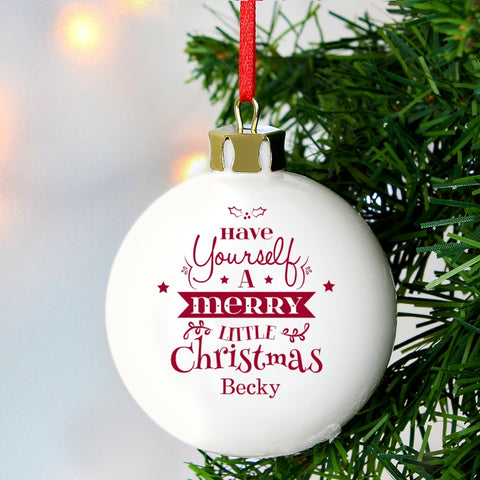 Personalised Have Yourself A Merry Little Christmas Bauble | ShaneToddGifts.co.uk