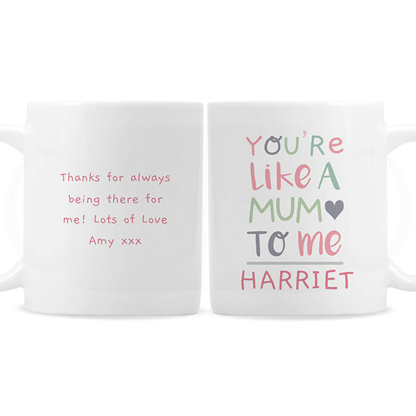 Personalised 'You're Like a Mum to Me' Mug