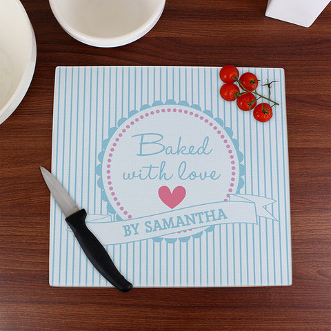 Personalised Baked With Love Glass Chopping Board | ShaneToddGifts.co.uk