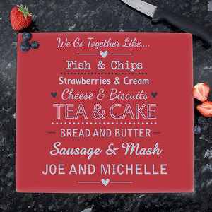 Personalised We Go Together Like.... Glass Chopping Board
