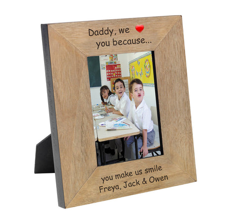 Daddy we... Wood Frame 6x4 - Shane Todd Gifts UK