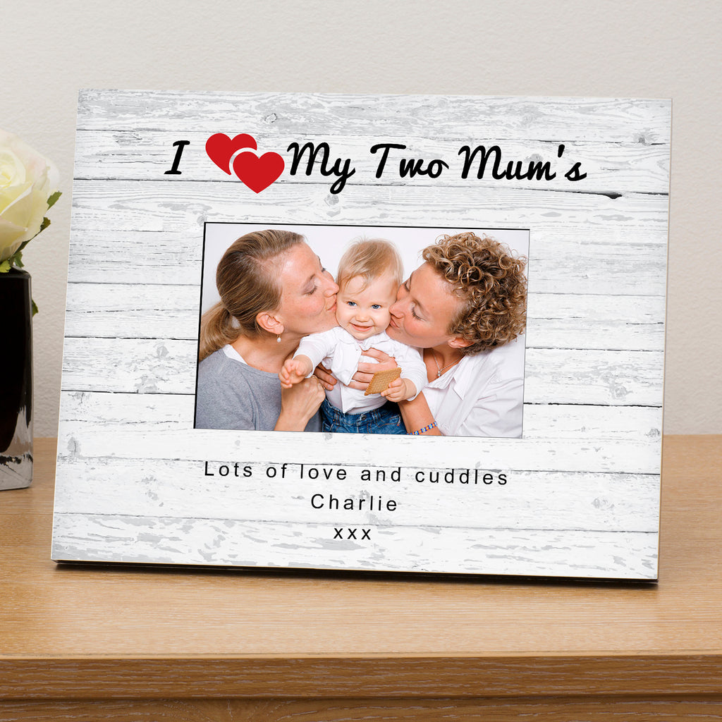 Personalised I love my Two Mum\'s Shabby Chic Effect 6x4 Wooden Frame ...