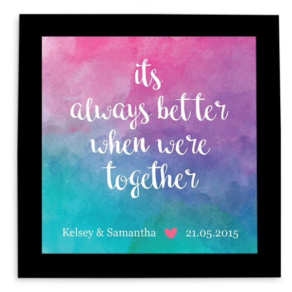 'Better Together'