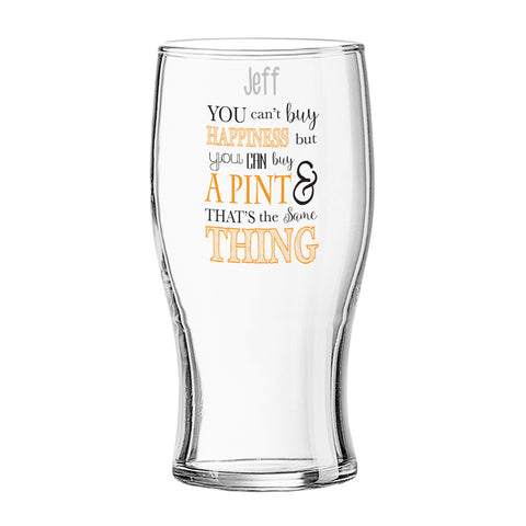Can't Buy Happiness...Pint Glass