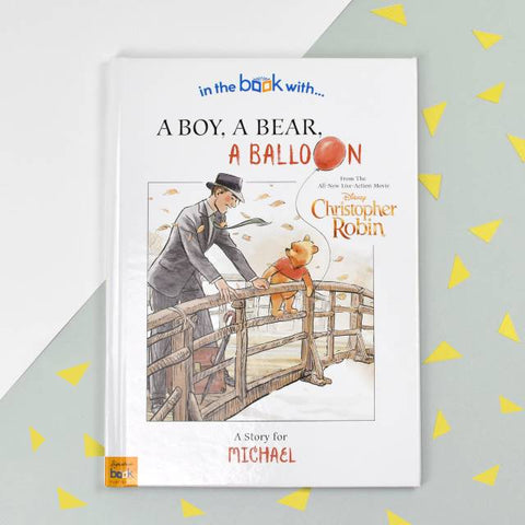Personalised Christopher Robin: a Boy, a Bear, a Balloon - Hardback
