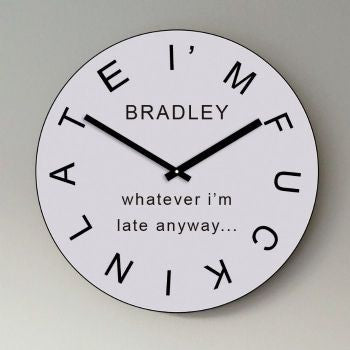 Ultimate Personalsed Clock- I'M FUCKIN LATE | Gifts24-7.co.uk