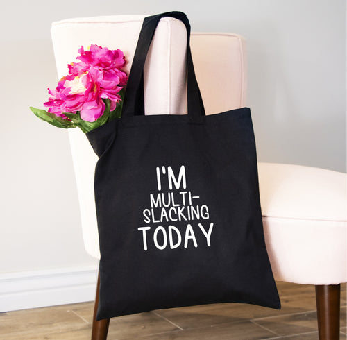 I'm Multi-slacking Today, Tote Bag