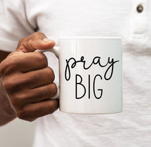 Pray Big, Coffee Mug