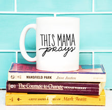 This Mama Prays, Coffee Mug