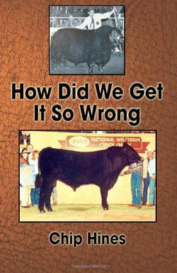 HOW DID WE GET IT SO WRONG by Chip Hines (Free Shipping)