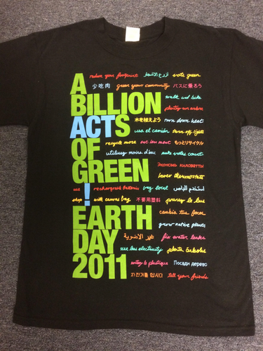 Earth Day 2011 shirt- A Billion Acts of Green