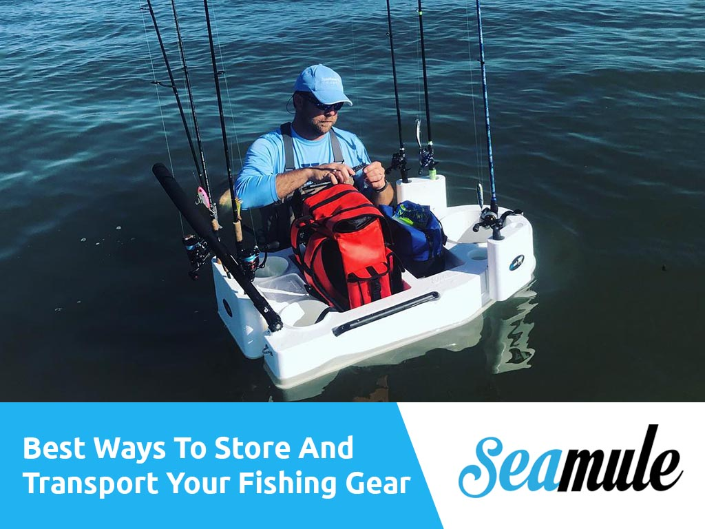 Best Ways To Store And Transport Your Fishing Gear | Seamule