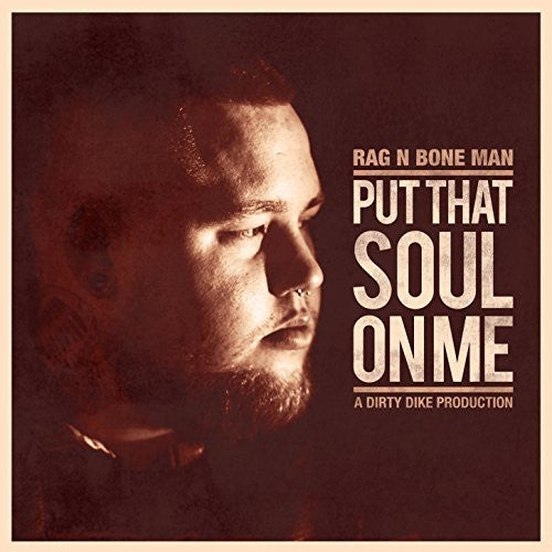 Rag'n'Bone Man - Put That Soul On Me (Digital)