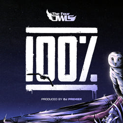 The Four Owls - 100% (PROD. DJ PREMIER) (LIMITED EDITION 12'')
