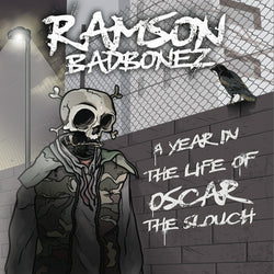 Ramson Badbonez - A Year In The Life Of Oscar The Slouch (CD)