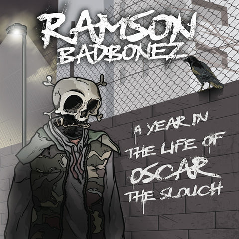 Ramson Badbonez - A Year In The Life Of Oscar Slouch (Digital)