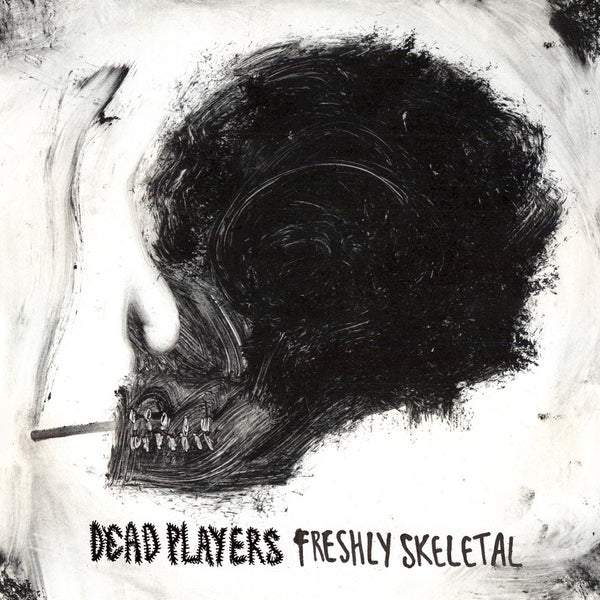 Dead Players - Freshly Skeletal (Digital)