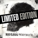 Dead Players - Freshly Skeletal (LIMITED EDITION VINYL)