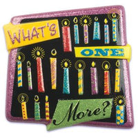 "What's One More? 4"" Square POP TOPS - Cake Plaque Pick Topper Happy Birthday"