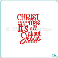 CHRISTmas It's all about Jesus Stencil - 2 T's Stencils - Cookies Royal Icing Airbrush Cookie Decorating Cakes Etc