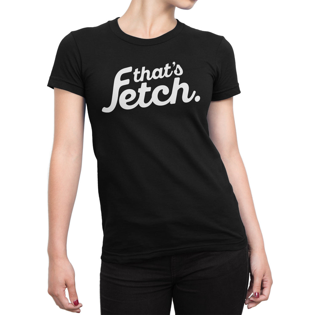 That's Fetch Women's Short Sleeve T-Shirt (White Text)