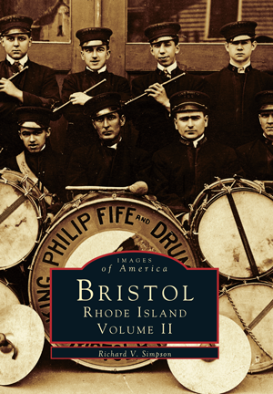 Images of America: Bristol, Rhode Island Vol. 2 By Richard V. Simpson