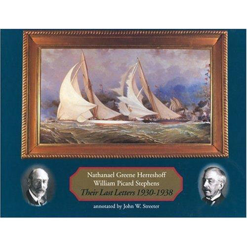 Their Last Letters 1930-1938: Nathanael G. Herreshoff and William P. Stephens