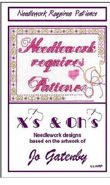 Needlework Requires Patience - Xs and Ohs