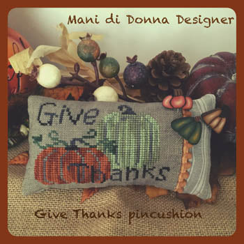 Give Thanks Pincushion - Mani Di Donna