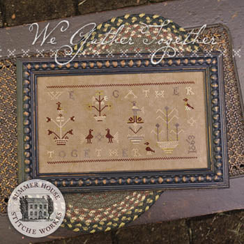 We Gather Together - Summer House Stitche Workes