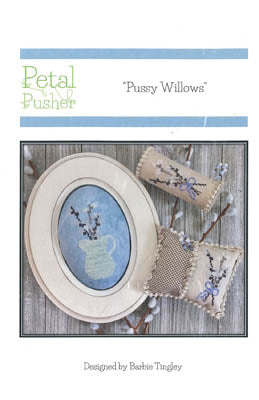 Pussy Willows - Petal Pusher