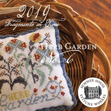 Fragments In Time 2019 #6, The Herb Garden - Summer House Stitche Workes