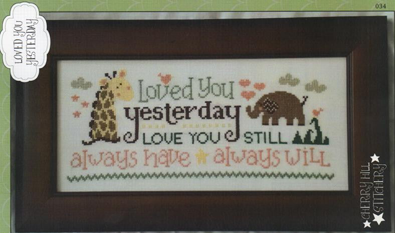 Loved You Yesterday - Cherry Hill Stitchery